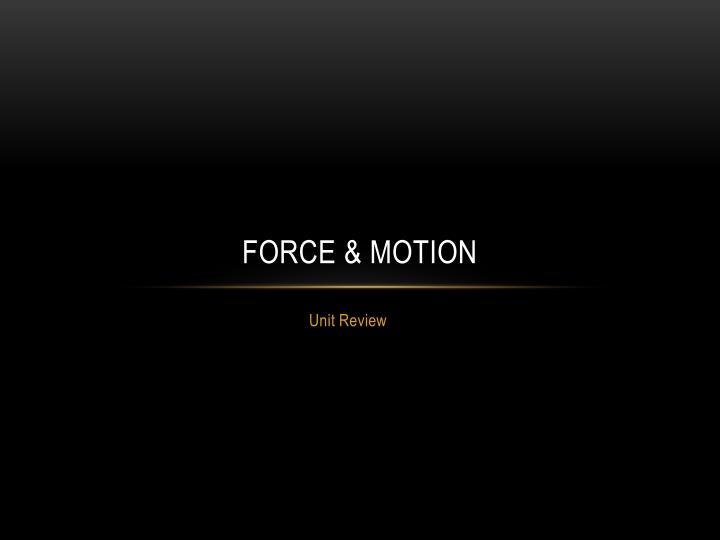 Force motion