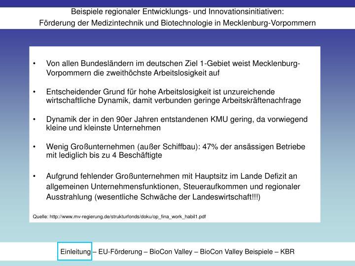 Von allen Bundesländern im deutschen Ziel 1-Gebiet weist Mecklenburg-Vorpommern die zweithöchste Arbeitslosigkeit auf