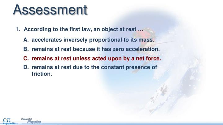 According to the first law, an object at rest …