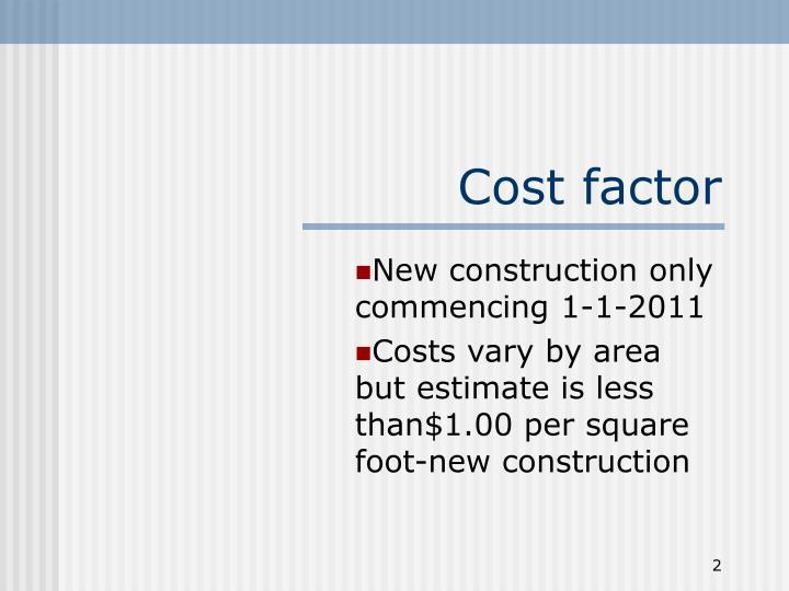 Cost factor