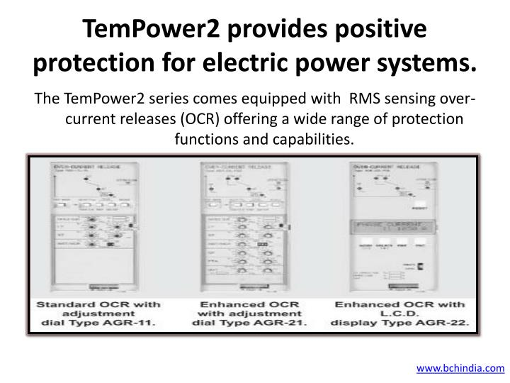 TemPower2 provides positive protection for electric power systems.