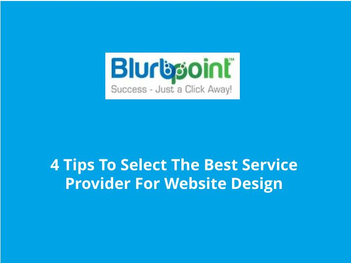4 Tips To Select The Best Service Provider For Website Design