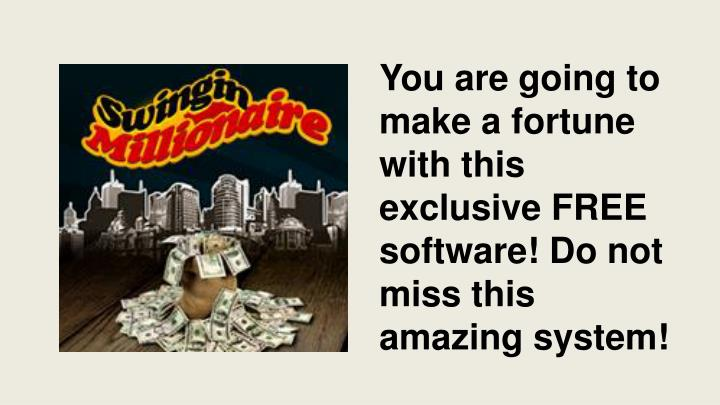You are going to make a fortune with this exclusive FREE software! Do not miss this amazing system!