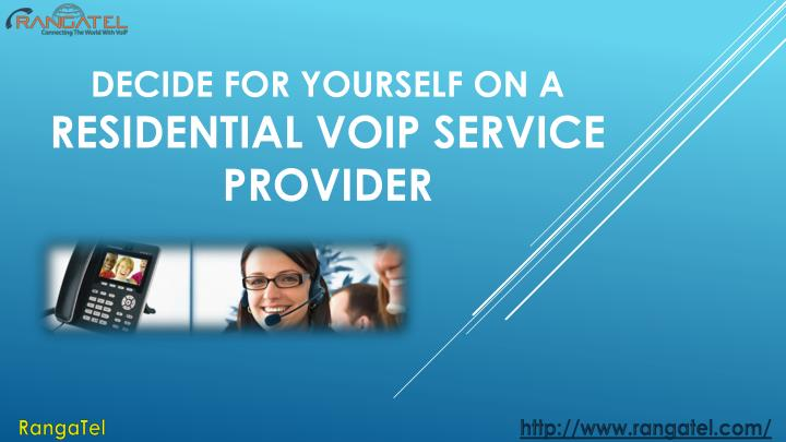 Decide for yourself on a residential voip service provider