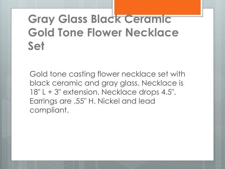 Gray Glass Black Ceramic Gold Tone Flower Necklace
