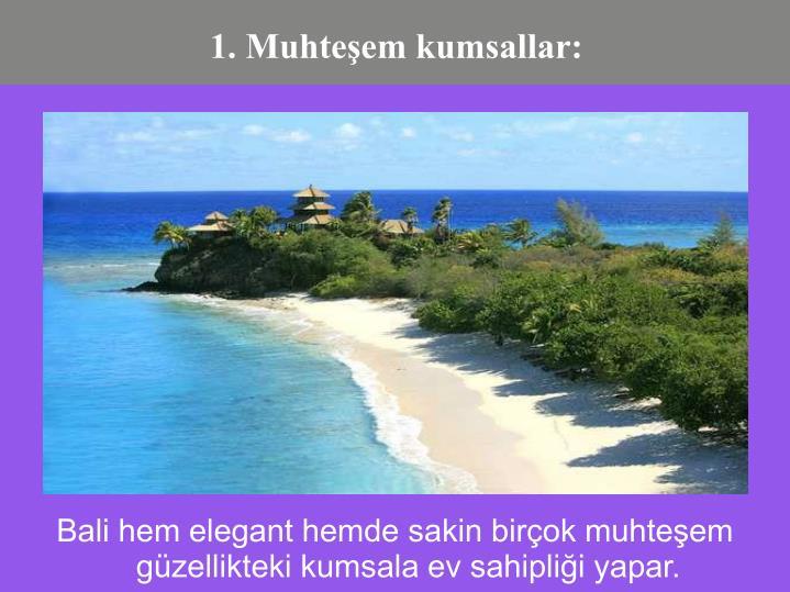 Bali hem elegant hemde sakin birok muhteem gzellikteki kumsala ev sahiplii yapar.