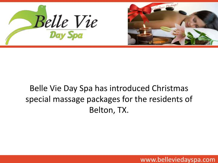 Belle Vie Day Spa has introduced Christmas special massage packages for the residents of Belton, TX.
