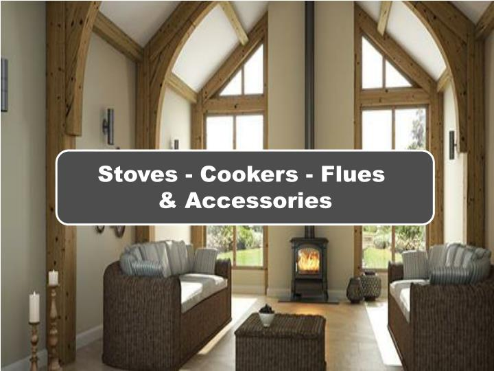 Stoves - Cookers - Flues