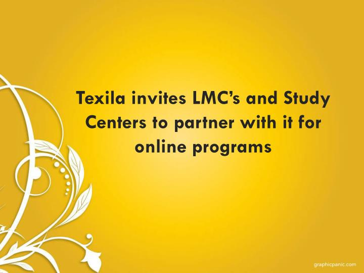 Texila invites lmc s and study centers to partner with it for online programs