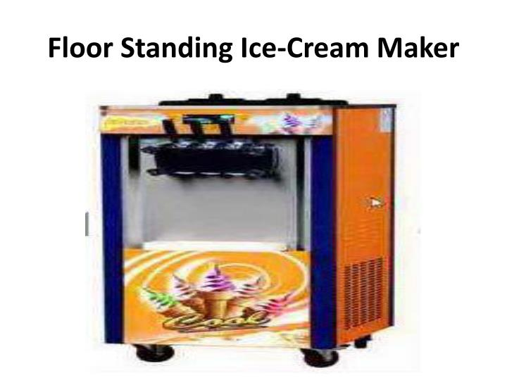Floor Standing Ice-Cream Maker