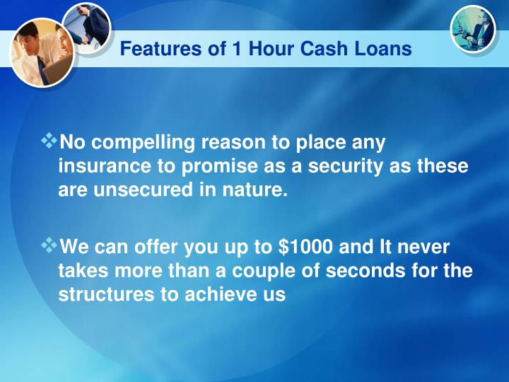 Features of 1 hour cash loans