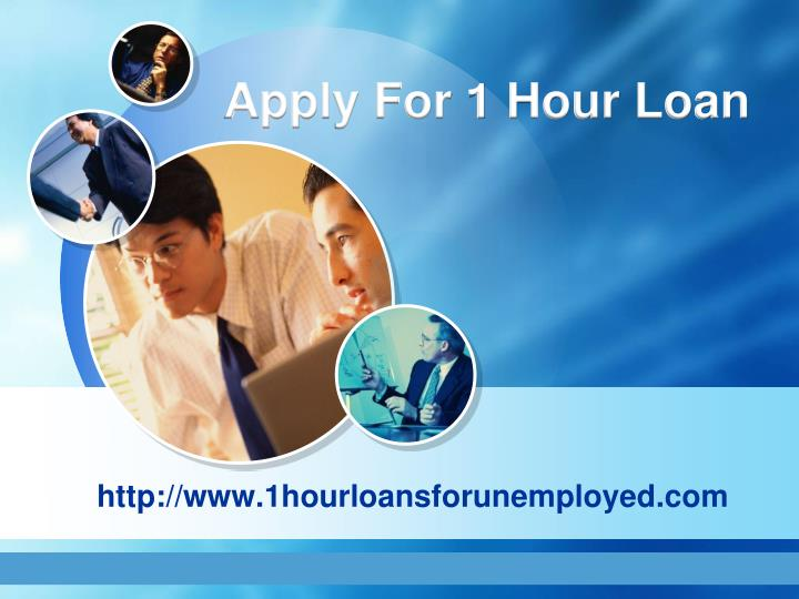 Apply For 1 Hour Loan