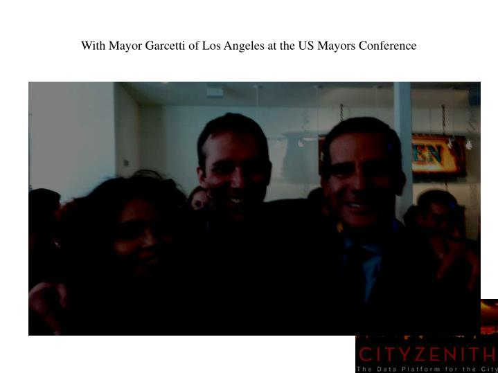 With Mayor Garcetti of Los Angeles at the US Mayors Conference