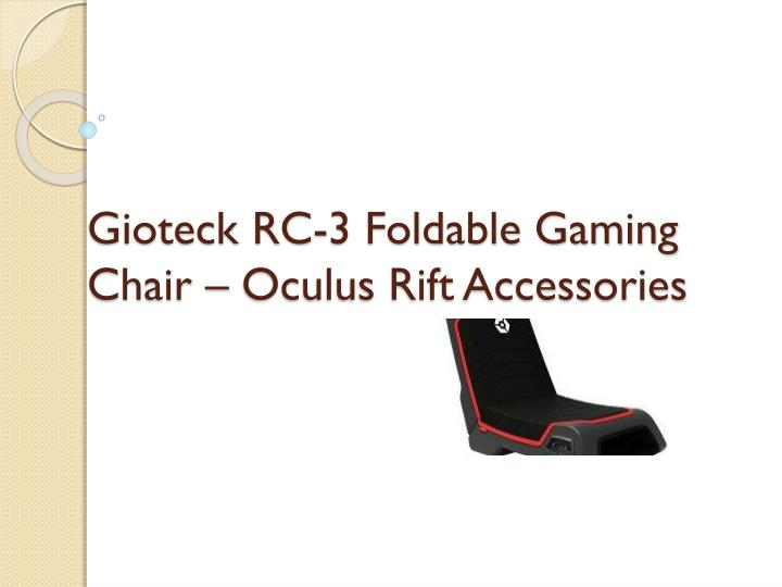 Gioteck rc 3 foldable gaming chair oculus rift accessories