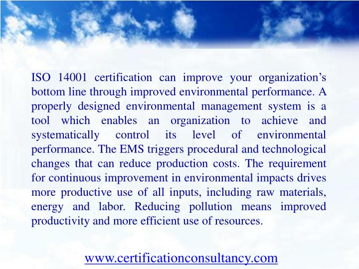 ISO 14001 certification can improve your organization's bottom line through improved environmental...