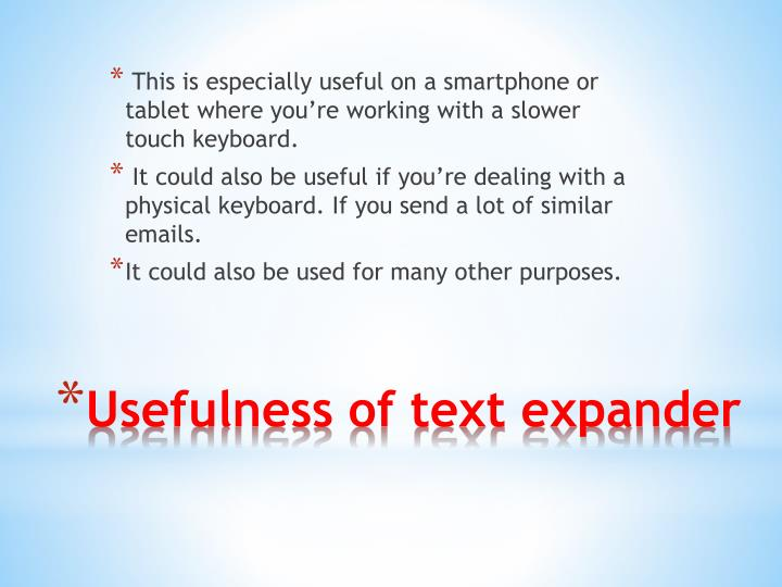 Usefulness of text expander