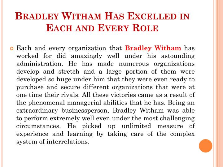 Bradley witham has excelled in each and every role