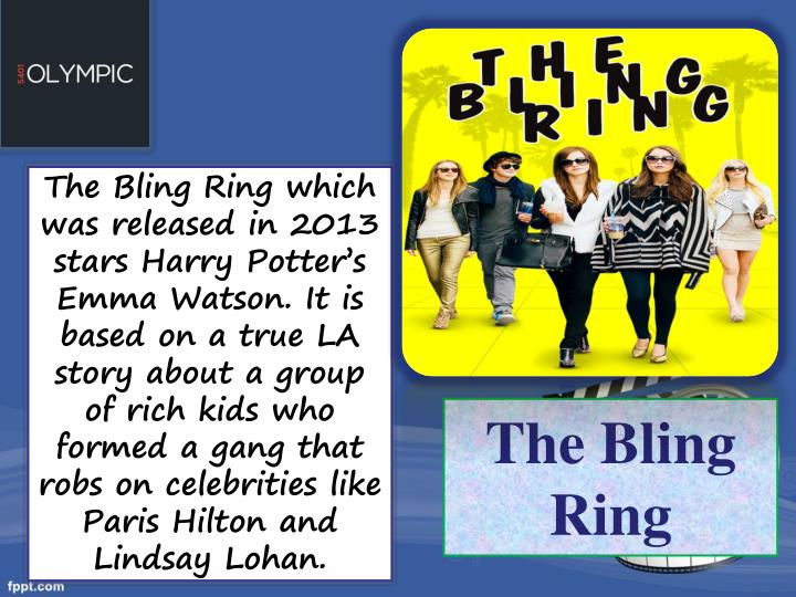 The Bling Ring which was released in 2013 stars Harry Potter's Emma Watson. It is based on a true LA story about a group of rich kids who formed a gang that robs on celebrities like Paris Hilton and Lindsay