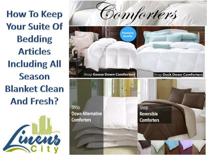 How To Keep Your Suite Of Bedding Articles Including All Season Blanket Clean And Fresh?