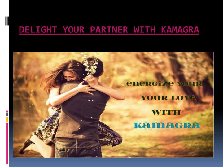 Delight your partner with kamagra