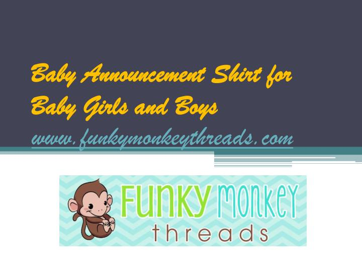Baby announcement shirt for baby girls and boys