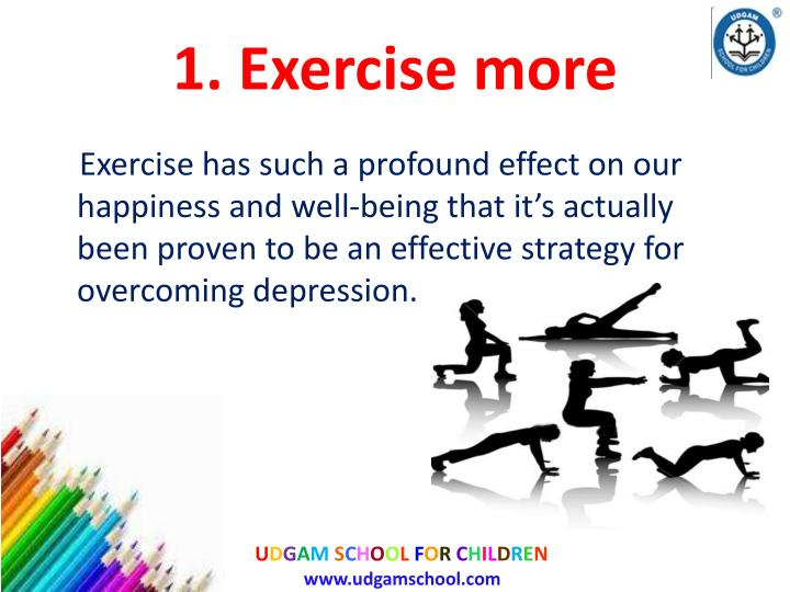 1 exercise more