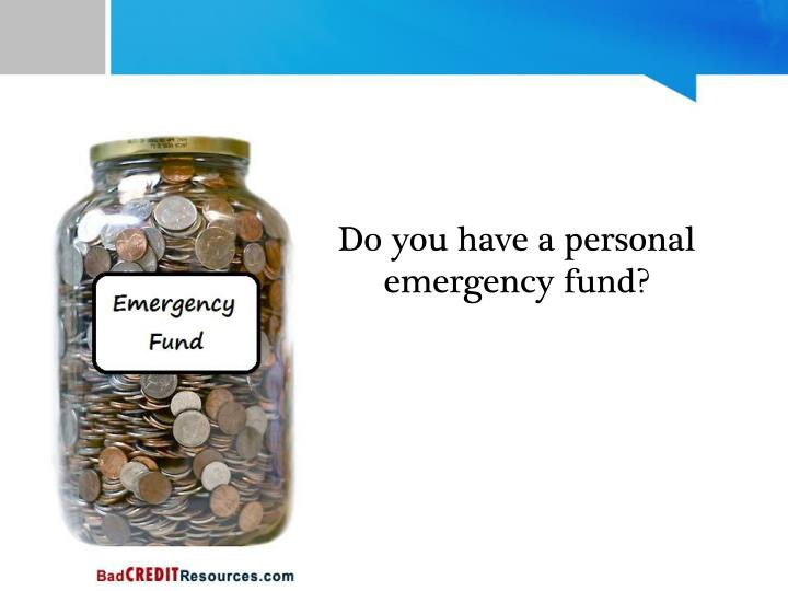 Do you have a personal emergency fund?