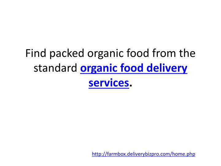 Find packed organic food from the standard organic food delivery services