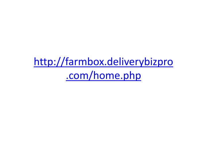 http://farmbox.deliverybizpro.com/home.php