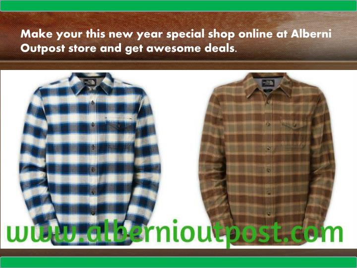 Make your this new year special shop online at Alberni Outpost store and get awesome deals.