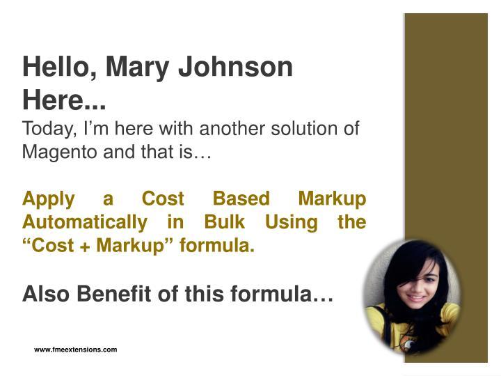 Hello, Mary Johnson Here...