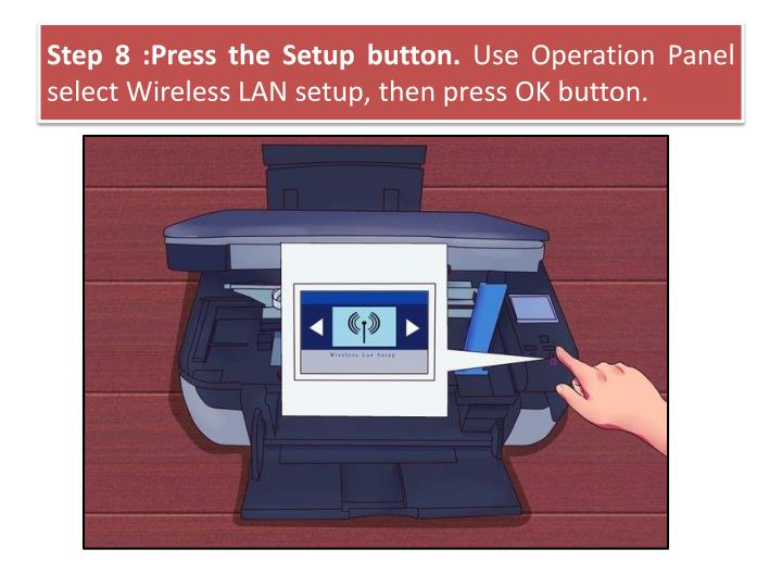 Step 8 :Press the Setup button.