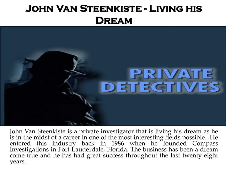John van steenkiste living his dream
