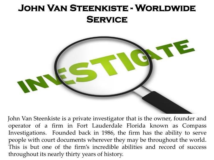 John Van Steenkiste - Worldwide Service