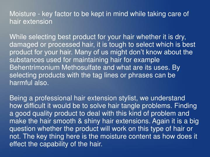 Moisture - key factor to be kept in mind while taking care of hair extension