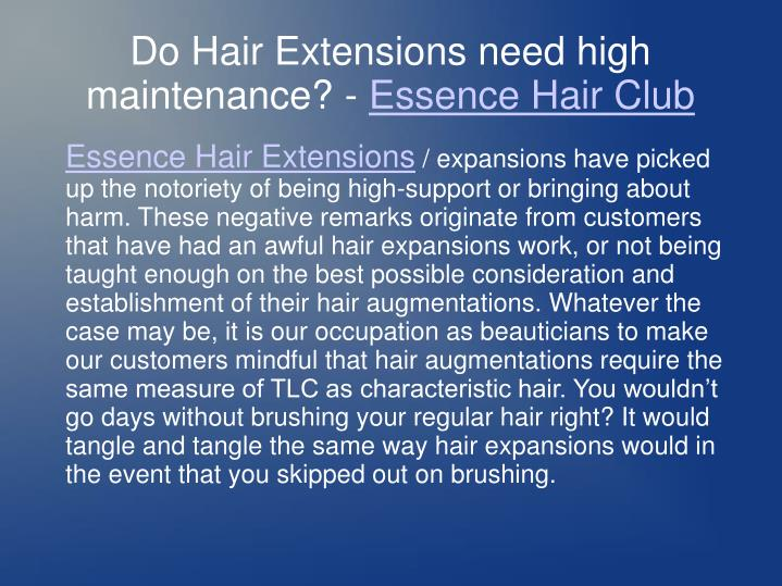 Do hair extensions need high maintenance essence hair club