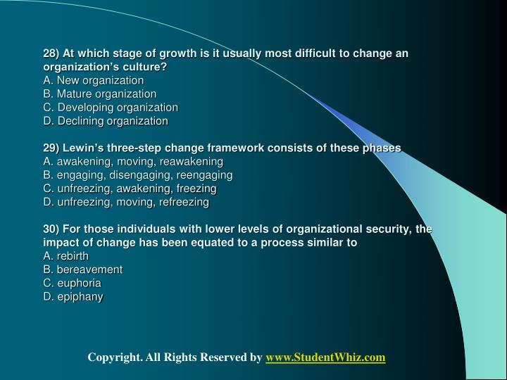 28) At which stage of growth is it usually most difficult to change an organization's culture?