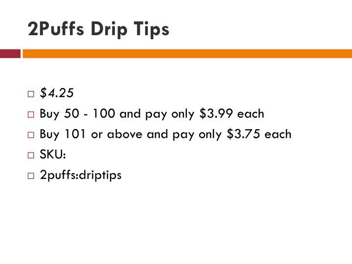 2Puffs Drip