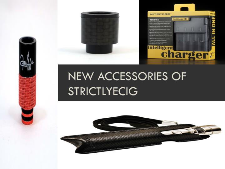 new accessories of strictlyecig