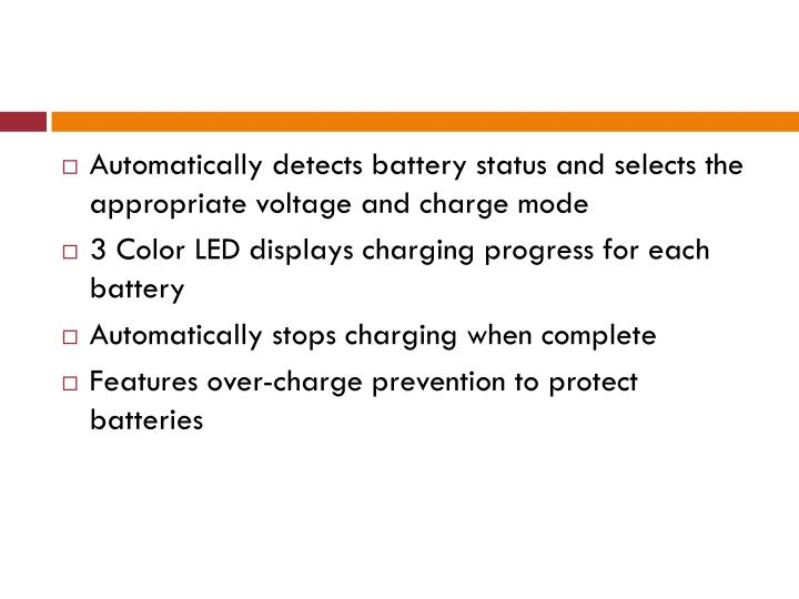 Automatically detects battery status and selects the appropriate voltage and charge mode
