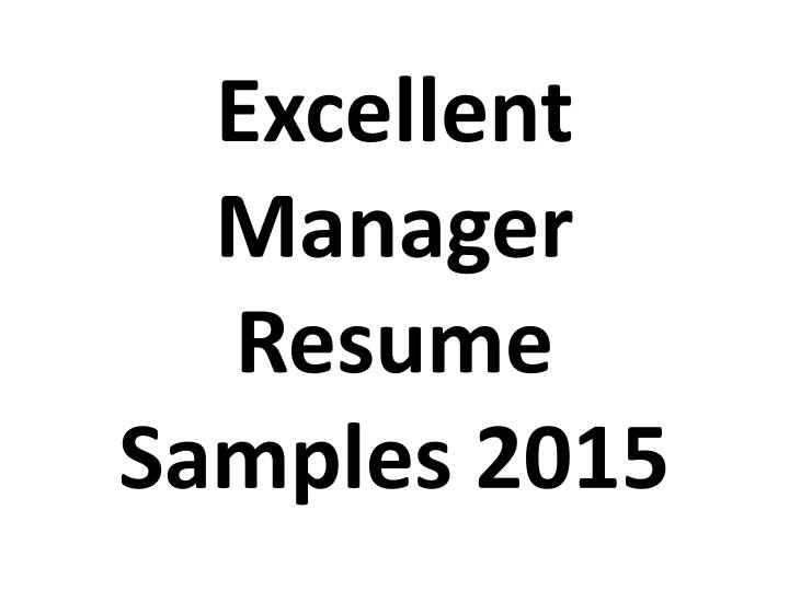 Excellent Manager Resume Samples 2015 PowerPoint