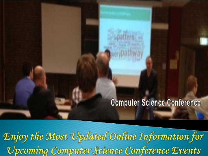 Enjoy the most updated online information for upcoming computer science conference events
