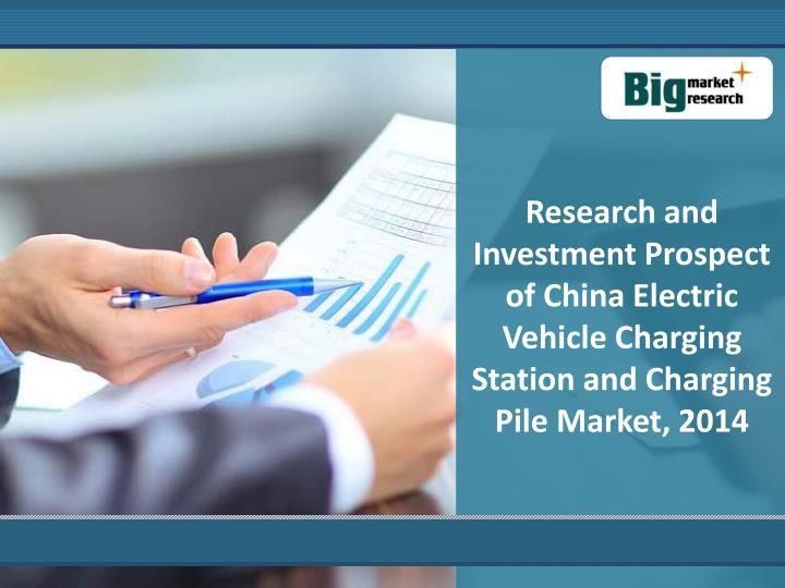 Research and Investment Prospect of China Electric Vehicle Charging Station and Charging Pile Market...