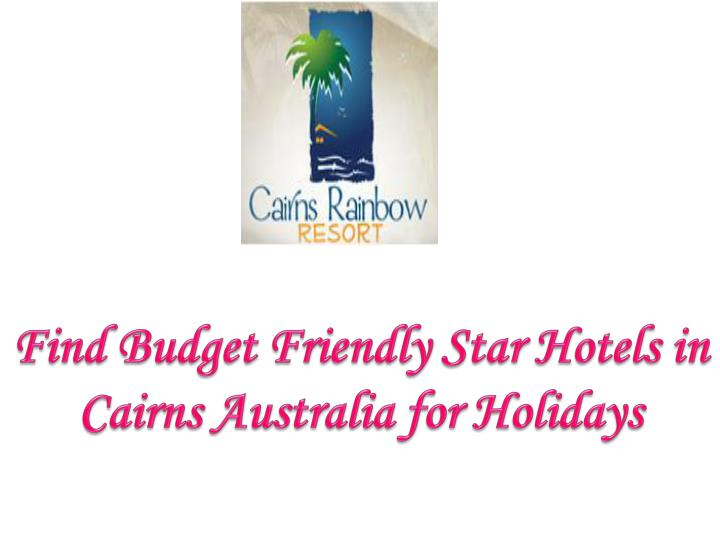 Find budget friendly star hotels in cairns australia for holidays