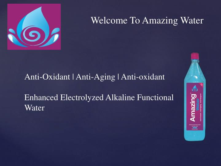 Welcome To Amazing Water