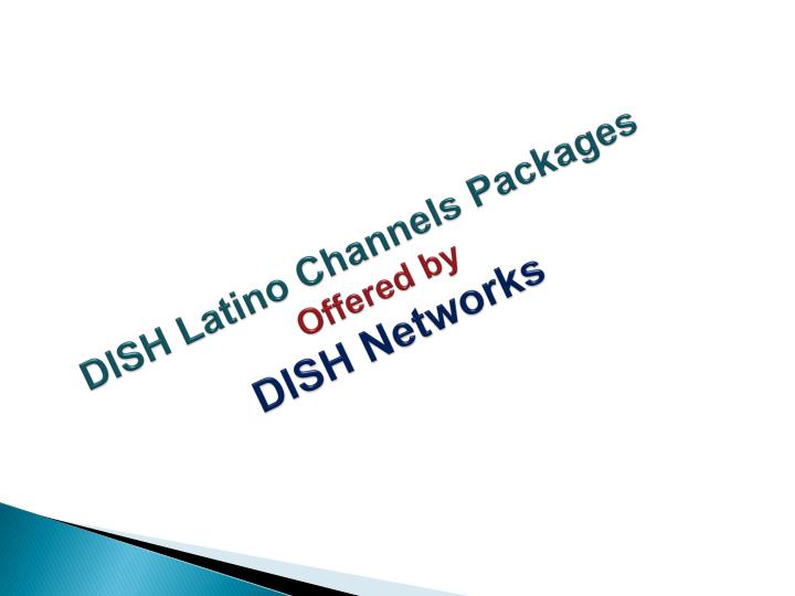 Ppt  Best Dishlatino Channel Packages Program Powerpoint. International Healthcare Services. Runners World Treadmill Reviews. Consolidated Cargo Shipper Demand Gen Report. Which Online Schools Are Accredited. U Verse Internet Price American Trial Lawyers. Resource Project Management Software. Visa Platinum Cash Rewards Us Education Loans. Great Web Sites For Kids House Alarms Systems