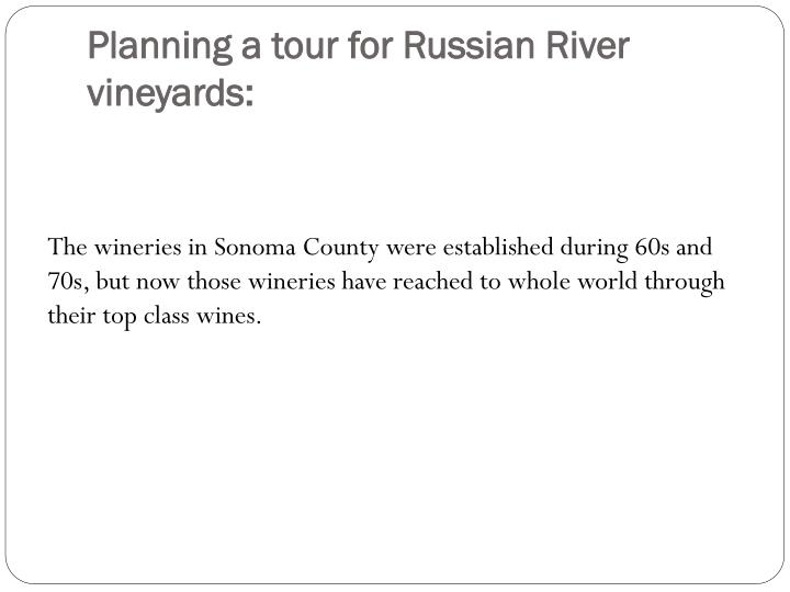 Planning a tour for Russian River vineyards