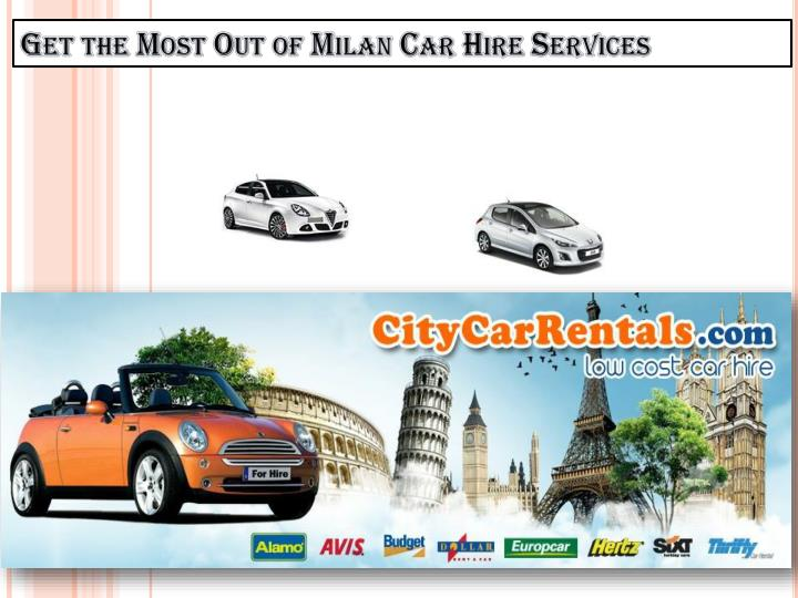 get the most out of milan car hire services