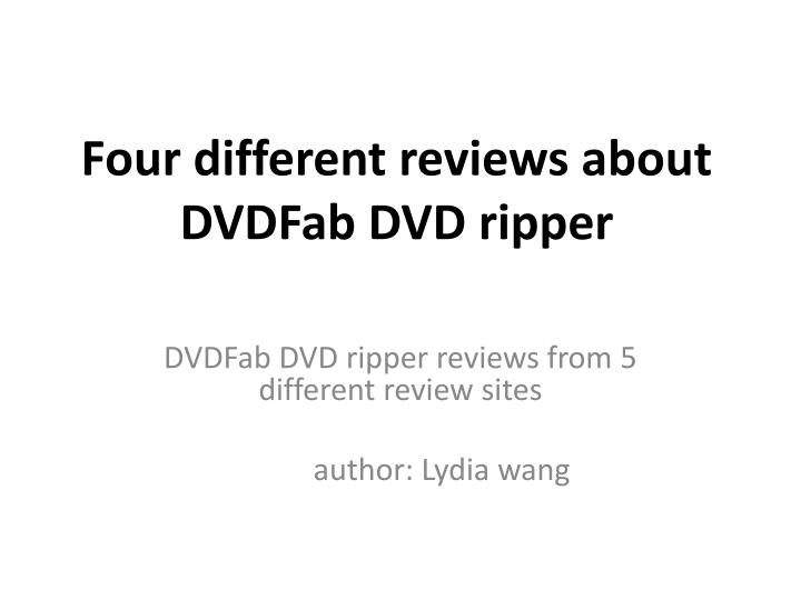 Four different reviews about dvdfab dvd ripper