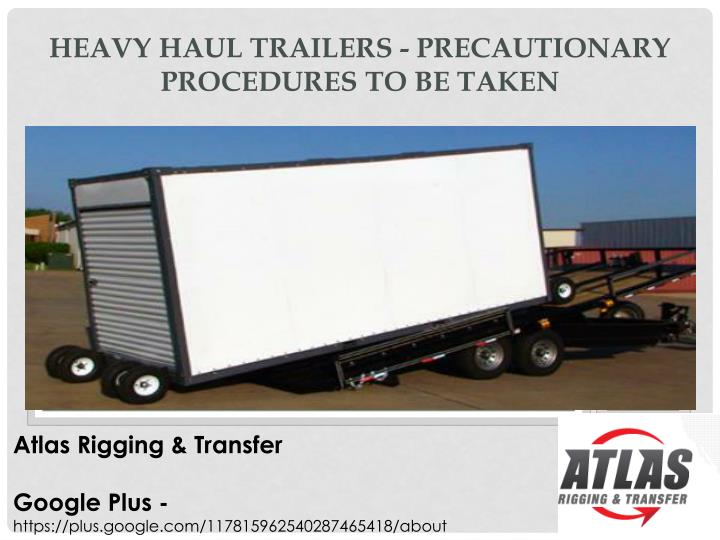 Heavy haul trailers precautionary procedures to be taken